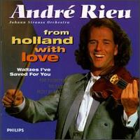 From Holland with Love: Waltzes I've Saved for You - André Rieu