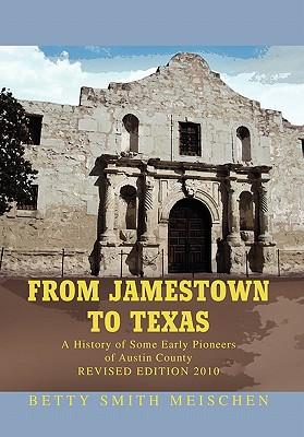 From Jamestown to Texas - Meischen, Betty Smith