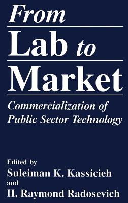 From Lab to Market - Kassicieh, S K (Editor), and Radosevich, H R (Editor)