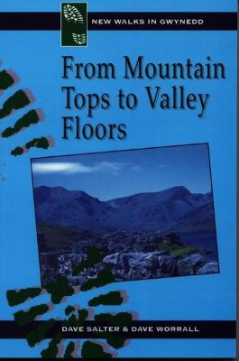 From Mountain Tops to Valley Floors - Salter, Dave, and Worrall, Dave