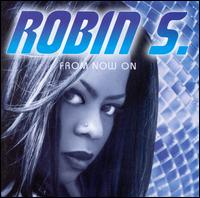From Now On - Robin S.