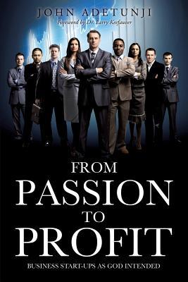 From Passion to Profit - Adetunji, John