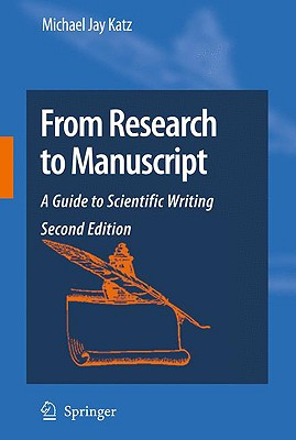 From Research to Manuscript: A Guide to Scientific Writing - Katz, Michael Jay