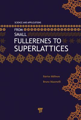 From Small Fullerenes to Superlattices: Science and Applications - Melinon, Patrice (Editor)