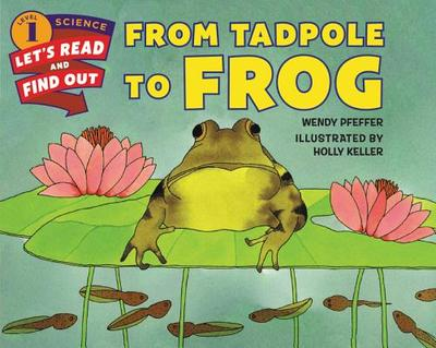 From Tadpole to Frog - Pfeffer, Wendy, Professor