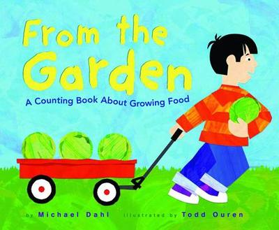 From the Garden: A Counting Book about Growing Food - Dahl, Michael