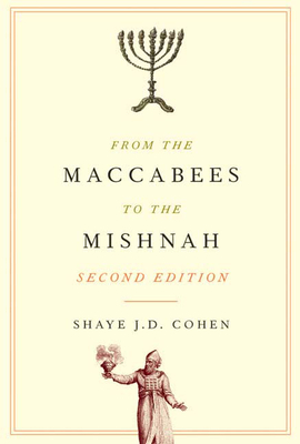 From the Maccabees to the Mishnah - Cohen, Shaye J D