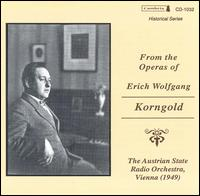 From the Operas of Erich Wolfgang Korngold - Alfred Poell (baritone); Anton Dermota (tenor); Gundula Janowitz (soprano); Heinz Hoppe (tenor);...
