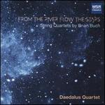 From the River Flow the Stars: String Quartets by Brian Buch