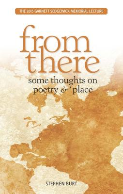 From There: Some Thoughts on Poetry & Place - Burt, Stephen