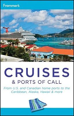 Frommer's Cruises & Ports of Call - Sarna, Heidi, and Hannafin, Matt