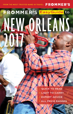 Frommer's Easyguide to New Orleans 2017 - Schwam, Diana K