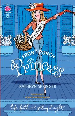 Front Porch Princess - Springer, Kathryn