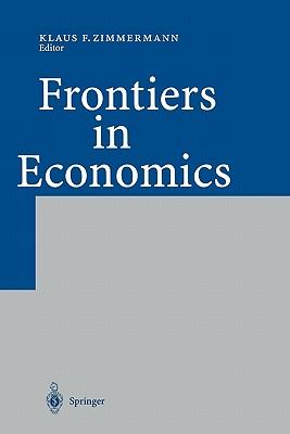 Frontiers in Economics - Zimmermann, Klaus F. (Editor)