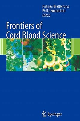 Frontiers of Cord Blood Science - Bhattacharya, Niranjan (Editor)