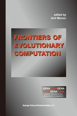 Frontiers of Evolutionary Computation - Menon, Anil (Editor)