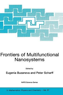 Frontiers of Multifunctional Nanosystems - Buzaneva, Eugenia V (Editor), and Scharff, Peter (Editor)