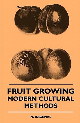 Fruit Growing - Modern Cultural Methods - Bagenal, N