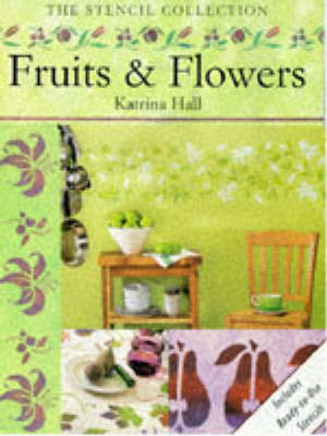 Fruits and Flowers Stencils - Hall, Katrina