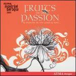 Fruits de la Passion: Festival Montr?al Baroque 2005