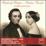 Fryderyk Chopin, Pauline Viardot: Amitié Amoureuse
