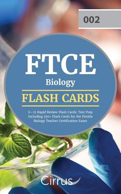 FTCE Biology 6-12 Rapid Review Flash Cards: Test Prep Including 350+ Flash Cards for the Florida Biology Teacher Certification Exam - Ftce Biology Exam Prep Team
