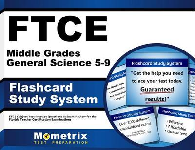 Ftce Middle Grades General Science 5-9 Flashcard Study System: Ftce Subject Test Practice Questions & Exam Review for the Florida Teacher Certification Examinations - Editor-Ftce Subject Exam Secrets