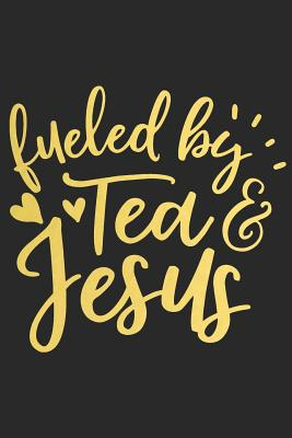 Fueled by Tea and Jesus: A Daily Guided Prayer Journal to Write In, with Matte Soft Cover. Guided Pages with Scripture Verses and Prompts for Women or Men of Prayer - Devotional Journals