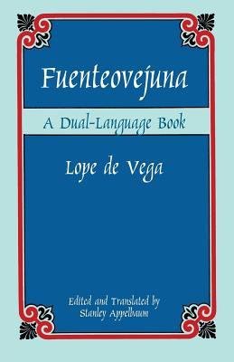 Fuenteovejuna: A Dual-Language Book - De Vega, Lope, and Vega, Lope de, and Vega, Lopa