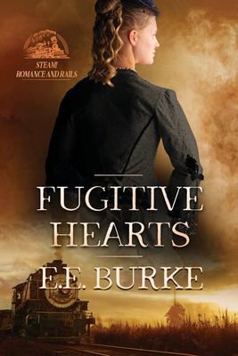 Fugitive Hearts - Burke, E E