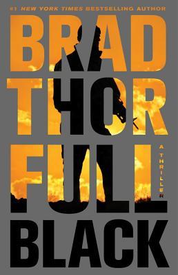 Full Black: A Thriller - Thor, Brad