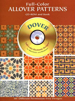 Full-Color Allover Patterns CD-ROM and Book - Dover Publications Inc (Creator), and Clip Art