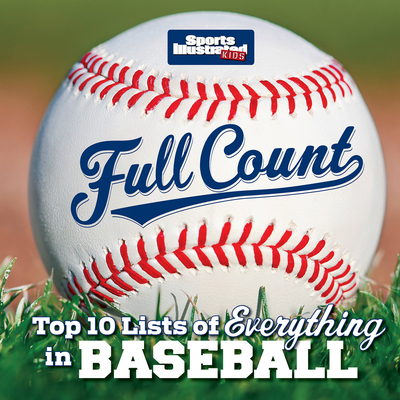 Full Count: Top 10 Lists of Everything in Baseball - Tejada, Justin (Editor), and Shenolikar, Sachin (Editor)