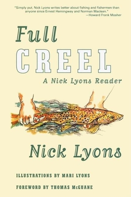 Full Creel: A Nick Lyons Reader - Lyons, Nick, and McGuane, Thomas (Foreword by)