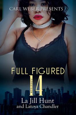Full Figured 14 - Hunt, La Jill, and Chandler, Latoya