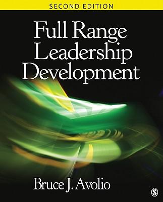 Full Range Leadership Development - Avolio, Bruce J