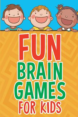 Fun Brain Games for Kids - Murray, Michelle, PhD, Rnc