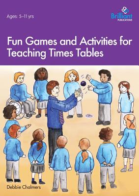 Fun Games and Activities for Teaching Times Tables - Chalmers, Debbie