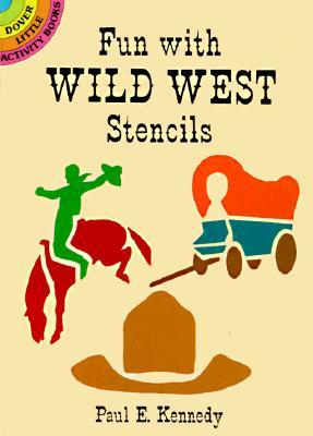 Fun with Wild West Stencils - Kennedy, Paul E