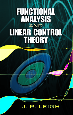 Functional Analysis and Linear Control Theory - Leigh, J R
