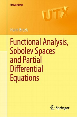 Functional Analysis, Sobolev Spaces and Partial Differential Equations - Brezis, Haim