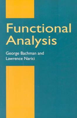 Functional Analysis - Bachman, George, and Narici, Lawrence