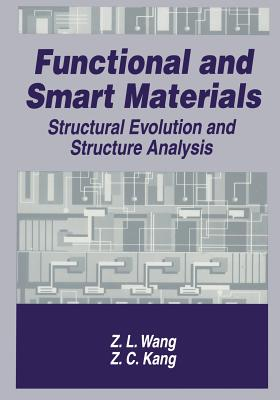 Functional and Smart Materials: Structural Evolution and Structure Analysis - Zhong-Lin Wang, and Kang, Z C