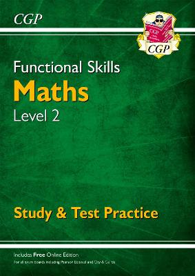 Functional Skills Maths Level 2 - Study & Test Practice - CGP Books (Editor)