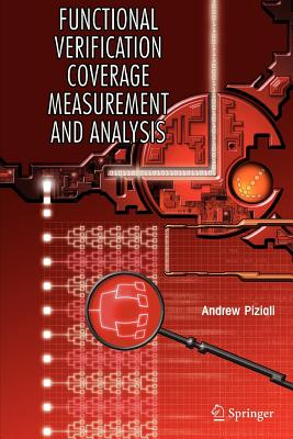 Functional Verification Coverage Measurement and Analysis - Piziali, Andrew