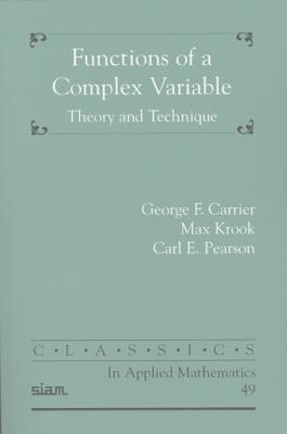 Functions of a Complex Variable: Theory and Technique - Carrier, George F