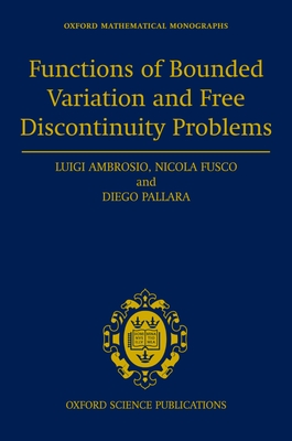 Functions of Bounded Variation and Free Discontinuity Problems - Ambrosio, Luigi, Professor, and Fusco, Nicola, and Pallara, Diego