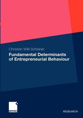 Fundamental Determinants of Entrepreneurial Behaviour - Scheiner, Christian Willi
