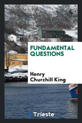 Fundamental Questions - King, Henry Churchill