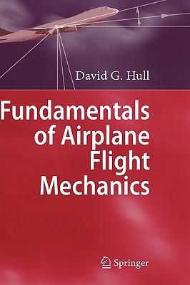 Fundamentals of Airplane Flight Mechanics - Hull, David G